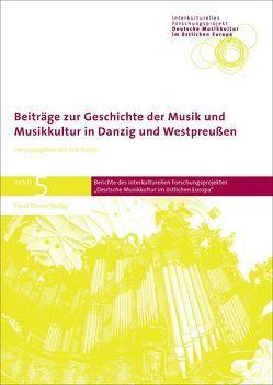 Beiträge zur Geschichte der Musik und Musikkultur in Danzig und Westpreußen von Fischer,  Erik