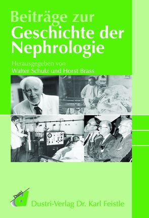 Beiträge zur Geschichte der Nephrologie von Brass,  Horst, Schulz,  Walter