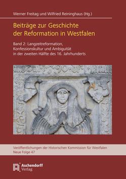 Beiträge zur Geschichte der Reformation in Westfalen von Freitag,  Werner, Reininghaus,  Wilfried
