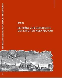 Beiträge zur Geschichte der Stadt Ehingen/Donau