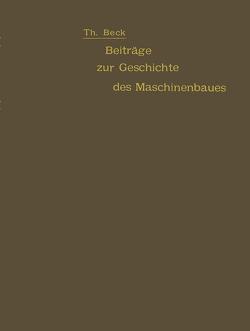 Beiträge zur Geschichte des Maschinenbaues von Beck,  Theodor