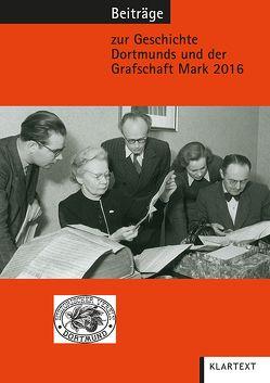 Beiträge zur Geschichte Dortmunds und der Grafschaft Mark 2016