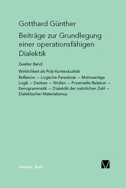 Beiträge zur Grundlegung einer operationsfähigen Dialektik / Wirklichkeit als Poly-Kontexturalität von Günther,  Gotthard