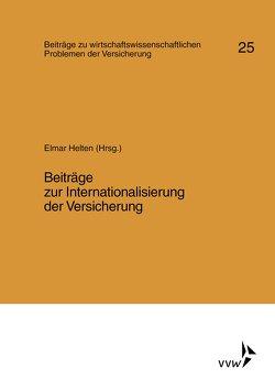 Beiträge zur Internationalisierung der Versicherung von Bunselmeyer,  Reinhard, Helten,  Elmar, Kakies,  Peter, Schmidt,  Hans P