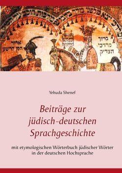 Beiträge zur jüdisch-deutschen Sprachgeschichte von Shenef,  Yehuda