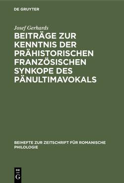Beiträge zur Kenntnis der prähistorischen französischen Synkope des Pänultimavokals von Gerhards,  Josef