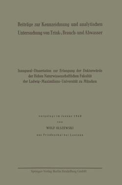 Beiträge zur Kennzeichnung und analytischen Untersuchung von Trink-, Brauch- und Abwasser von Olszewski,  Wolf