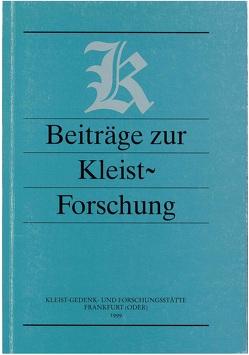 Beiträge zur Kleist-Forschung 1999 von Barthel,  Wolfgang, Ensberg,  Peter, Goldammer,  Peter, Häker,  Horst, Marquardt,  Hans J, Nölle,  Volker, Weiss,  Hermann F.