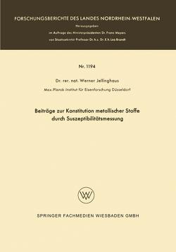 Beiträge zur Konstitution metallischer Stoffe durch Suszeptibilitätsmessung von Jellinghaus,  Werner