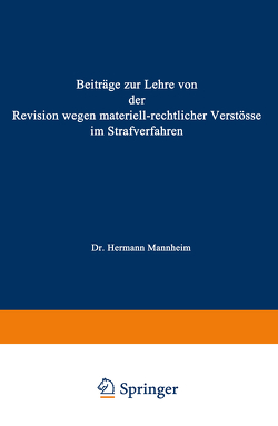 Beiträge zur Lehre von der Revision Wegen Materiellrechtlicher Verstösse im Strafverfahren von Mannheim,  Hermann