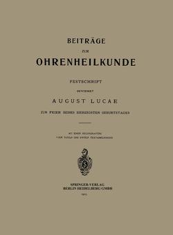 Beiträge zur Ohrenheilkunde von Lucae,  August