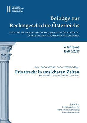 Beiträge zur Rechtsgeschichte Österreichs 7. Jahrgang Band 2./2017 von Meissel,  Franz-Stefan, Olechowski,  Thomas, Wedrac,  Stefan