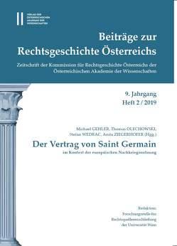 Beiträge zur Rechtsgeschichte Österreichs 9. Jahrgang Heft 2/2019 von Gehler,  Michael, Olechowski,  Thomas, Wedrac,  Stefan, Ziegerhofer,  Anita