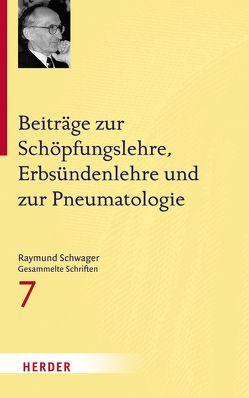 Beiträge zur Schöpfungslehre, Erbsündenlehre und zur Pneumatologie von Schwager,  Raymund, Wandinger,  Nikolaus