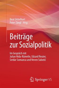 Beiträge zur Sozialpolitik von Uebelhart,  Beat, Zängl,  Peter