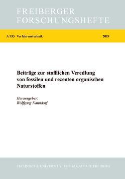 Beiträge zur stofflichen Veredlung von fossilen und rezenten organischen Naturstoffenen von Naundorf,  Wolfgang
