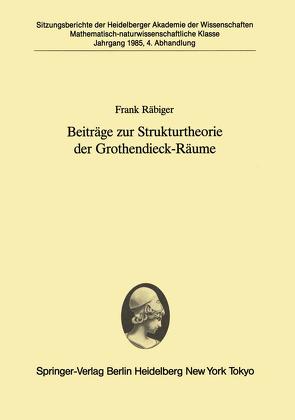 Beiträge zur Strukturtheorie der Grothendieck-Räume von Räbiger,  Frank, Schäfer,  Helmut H.