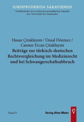 Beiträge zur türkisch-deutschen Rechtsvergleichung im Medizinrecht und bei Schwangerschaftsabbruch von Çitaklayım,  Hasan, Dönmez,  Ünsal, Ercan Çitaklayım,  Cannur