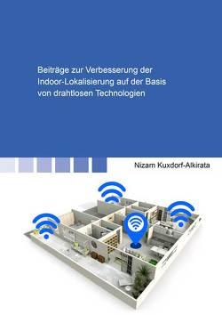 Beiträge zur Verbesserung der Indoor-Lokalisierung auf der Basis von drahtlosen Technologien von Kuxdorf-Alkirata,  Nizam