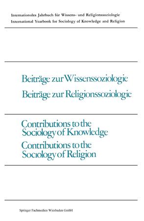 Beiträge zur Wissenssoziologie, Beiträge zur Religionssoziologie / Contributions to the Sociology of Knowledge, Contributions to the Sociology of Religion von Milić,  Vojin