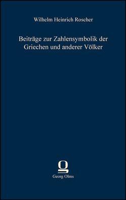 Beiträge zur Zahlensymbolik der Griechen und anderer Völker von Roscher,  Wilhelm Heinrich (Hrsg.)