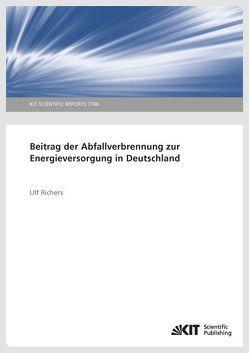 Beitrag der Abfallverbrennung zur Energieversorgung in Deutschland von Richers,  Ulf