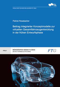 Beitrag integrierter Konzeptmodelle zur virtuellen Gesamtfahrzeugentwicklung in der frühen Entwurfsphase von Rossbacher,  Patrick