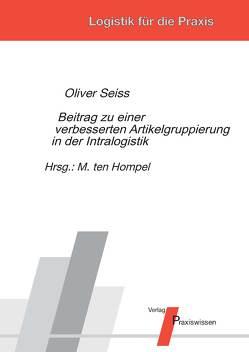 Beitrag zu einer verbesserten Artikelgruppierung in der Intralogistik von Seiss,  Oliver, Ten Hompel,  Michael