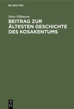Beitrag zur ältesten Geschichte des Kosakentums von Pöllmann,  Hans