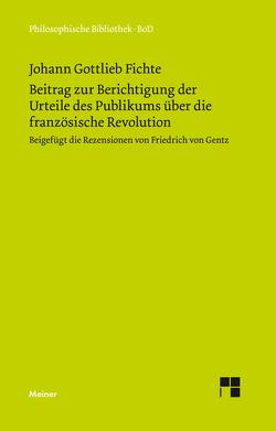 Beitrag zur Berichtigung der Urteile des Publikums über die französische Revolution (1793) von Fichte,  Johann Gottlieb, Schottky,  Richard