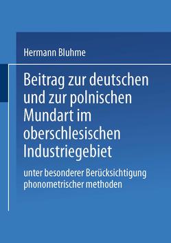 Beitrag zur Deutschen und zur Polnischen Mundart im Oberschlesischen Industriegebiet von Bluhme,  Hermann