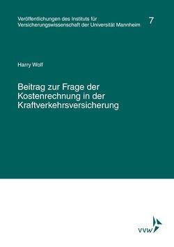 Beitrag zur Frage der Kostenrechnung in der Kraftverkehrsversicherung von Albrecht,  Peter, Lorenz,  Egon, Wolf,  Harry