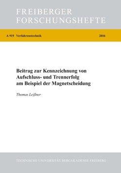Beitrag zur Kennzeichnung von Aufschluss- und Trennerfolg am Beispiel der Magnetscheidung von Leißner,  Thomas