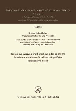 Beitrag zur Messung und Berechnung der Spannungen in rotierenden ebenen Scheiben mit gestörter Rotationssymmetrie von Gallus,  Heinz