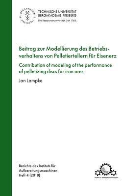 Beitrag zur Modellierung des Btriebsverhaltens von Pelletiertellern für Eisenerz von Lampke,  Jan