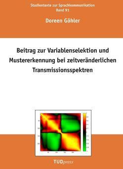 Beitrag zur Variablenselektion und Mustererkennung bei zeitveränderlichen Transmissionsspektren von Göhler,  Doreen