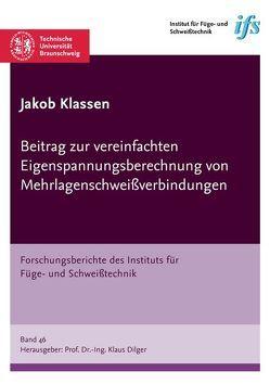 Beitrag zur vereinfachten Eigenspannungsberechnung von Mehrlagenschweißverbindungen von Klassen,  Jakob