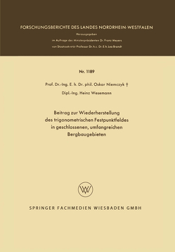 Beitrag zur Wiederherstellung des trigonometrischen Festpunktfeldes in geschlossenen, umfangreichen Bergbaugebieten von Niemczyk,  Oskar, Wesemann,  Heinz