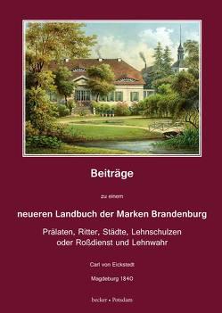 Beiträge zu einem neueren Landbuch der Marken Brandenburg von von Eickstedt,  Carl