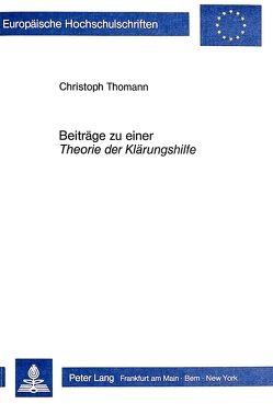 Beiträge zu einer Theorie der Klärungshilfe von Thomann,  Christoph