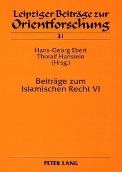 Beiträge zum Islamischen Recht VI von Ebert,  Hans-Georg, Hanstein,  Thoralf