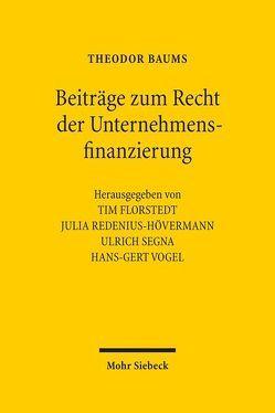 Beiträge zum Recht der Unternehmensfinanzierung von Baums,  Theodor, Florstedt,  Tim, Redenius-Hövermann,  Julia, Segna,  Ulrich, Vogel,  Hans-Gert