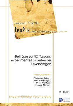 Beiträge zur 52. Tagung experimentell arbeitender Psychologen von Frings,  Christian, Mecklinger,  Axel, Wentura,  Dirk, Zimmer,  Hubert D