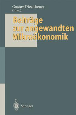Beiträge zur angewandten Mikroökonomik von Bonus,  H., Borchert,  M., Dieckheuer,  G., Dieckheuer,  Gustav, Ewers,  H J, Franke-Viebach,  J., Göcke,  M., Grossekettler,  H., Güth,  W., Helmstädter,  E, König,  M.J., Kooths,  S., Metze,  I., Meyer,  U, Thoss,  R., Weiland,  R.