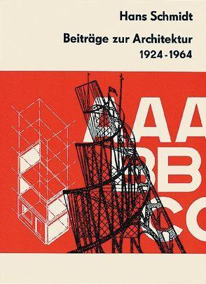 Beiträge zur Architektur 1924–1964 von Flierl,  Bruno, Schmidt,  Hans