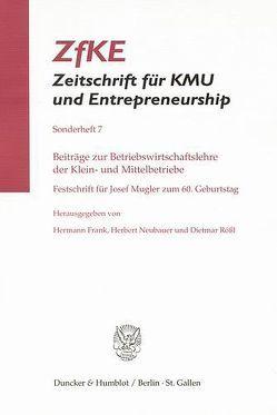Beiträge zur Betriebswirtschaftslehre der Klein- und Mittelbetriebe. von Hermann,  Frank, Neubauer,  Herbert, Roessl,  Dietmar
