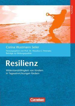 Beiträge zur Bildungsqualität / Resilienz (7. Auflage) von Fthenakis,  Wassilios E., Wustmann Seiler,  Corina