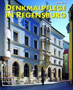 Beiträge zur Denkmalpflege in Regensburg für die Jahre 1999/2000 von Stadt Regensburg,  Amt f. Archiv u. Denkmalpflege, Unger,  Klemens