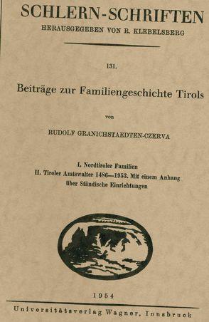 Beiträge zur Familiengeschichte Tirols von Granichstaedten-Czerva,  Rudolf
