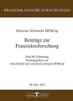 Beiträge zur Franziskusforschung von Köpf,  Ulrich, Lehmann,  Leonhard, Schmucki,  Oktavian
